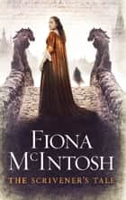 Scrivener's Tale ebook by Fiona McIntosh