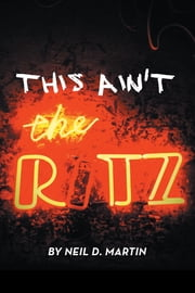 This Ain't the Ritz ebook by Martin, Neil D.