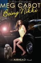Airhead Book 2: Being Nikki ebook by Meg Cabot