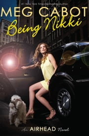 Airhead Book 2: Being Nikki - An Airhead Novel ebook by Meg Cabot