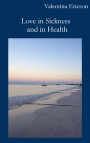 Love in Sickness and in Health ebook by Valentina Ericson