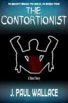 The Contortionist ebook by