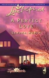 A Perfect Love ebook by Lenora Worth