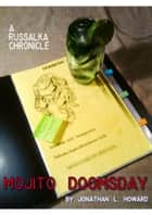 Mojito Doomsday ebook by Jonathan L. Howard