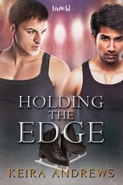 Holding the Edge ebook by Keira Andrews