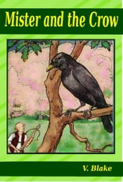 Mister and the Crow ebook by V.B. Blake