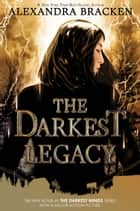 The Darkest Legacy ebook by Alexandra Bracken