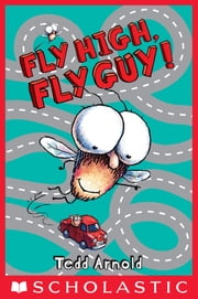 Fly Guy #5: Fly High, Fly Guy! ebook by Tedd Arnold