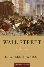 Wall Street - A History, Updated Edition ebook by Charles R. Geisst
