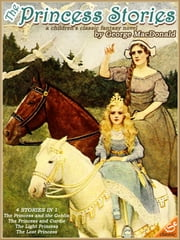 The Princess of George macdonal: 4 Books (Illustrated and Free Audiobook Link) ebook by George MacDonald