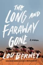 The Long and Faraway Gone ebook by Lou Berney