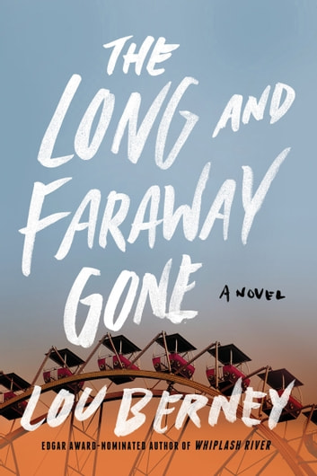 The Long and Faraway Gone - A Novel ebook by Lou Berney