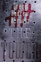 The Tower eBook by Gregg Andrew Hurwitz