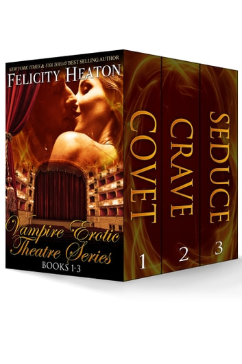 Vampire Erotic Theatre Romance Series Books 1-3 Boxed Set ebook by Felicity Heaton