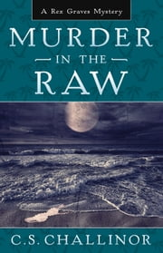 Murder in the Raw ebook by C.S. Challinor