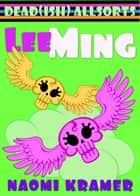 Lee Ming ebook by Naomi Kramer