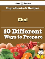 10 Ways to Use Chai (Recipe Book) ebook by Davina Hagan,Sam Enrico