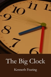 The Big Clock ebook by Kenneth Fearing