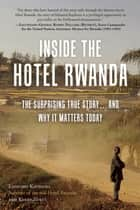 Inside the Hotel Rwanda ebook by Edouard Kayihura,Kerry Zukus