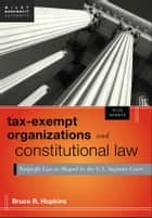 Tax-Exempt Organizations and Constitutional Law ebook by Bruce R. Hopkins