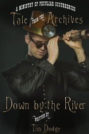 Down by the River ebook by Tim Dodge
