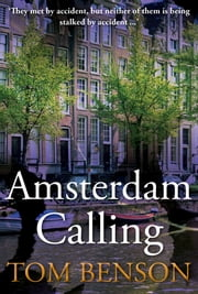 Amsterdam Calling ebook by Tom Benson
