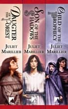 The Sevenwaters Trilogy - Daughter of the Forest, Son of the Shadows, Child of the Prophecy ebook by Juliet Marillier