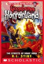 Streets of Panic Park (Goosebumps Horrorland #12) ebook by R.L. Stine