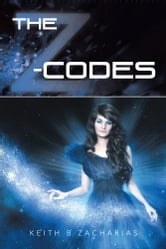 THE Z-CODES ebook by Keith B Zacharias