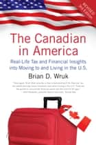 The Canadian in America, Revised ebook by Brian D. Wruk