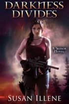Darkness Divides: Book 3 ebook by Susan Illene
