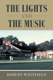 The Lights and the Music ebook by Robert Whitfield