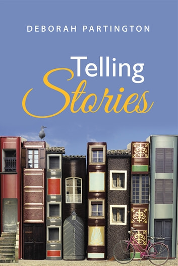 Telling Stories ebook by Deborah Partington