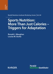 Sports Nutrition: More Than Just Calories - Triggers for Adaptation ebook by Maughan, R.J.