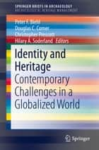 Identity and Heritage ebook by Peter F. Biehl,Douglas C. Comer,Christopher Prescott,Hilary A. Soderland