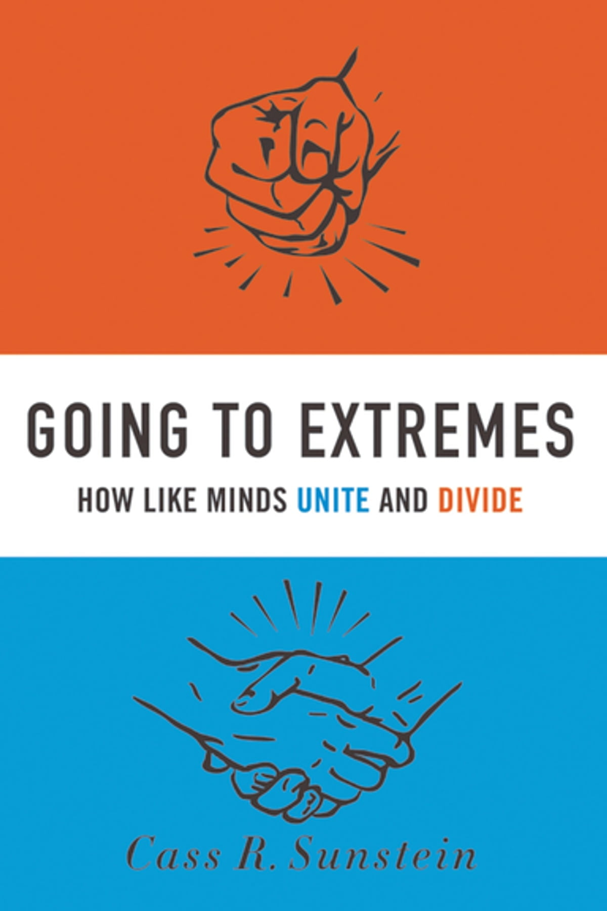 Going to Extremes eBook by Cass R. Sunstein - 9780199793143 | Rakuten Kobo