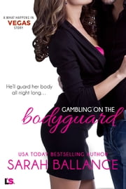 Gambling on the Bodyguard ebook by Sarah Ballance