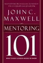 Mentor 101 ebook by John C. Maxwell