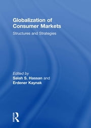 Globalization of Consumer Markets - Structures and Strategies ebook by Erdener Kaynak,Salah Hassan