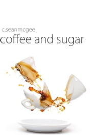 Coffee and Sugar ebook by C. Sean McGee