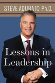 Lessons in Leadership ebook by Adubato, Steve