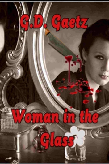 The Woman in the Glass ebook by G.D. Gaetz