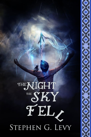 The Night the Sky Fell - Banks Blackhorse series, Book 1 ebook by Stephen G. Levy