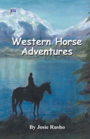 Western Horse Adventures ebook by Josie Rusho
