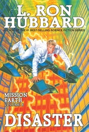 Disaster: - Mission Earth Volume 8 (Reissue) ebook by L. Ron Hubbard