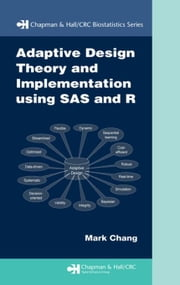 Adaptive Design Theory and Implementation Using SAS and R ebook by Chang, Mark