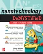 Nanotechnology Demystified ebook by Linda Williams,Wade Adams