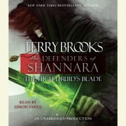 The High Druid's Blade - The Defenders of Shannara audiobook by Terry Brooks
