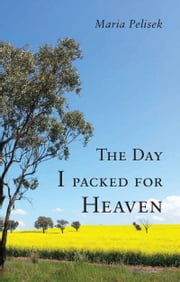 The Day I packed for Heaven ebook by Maria Pelisek