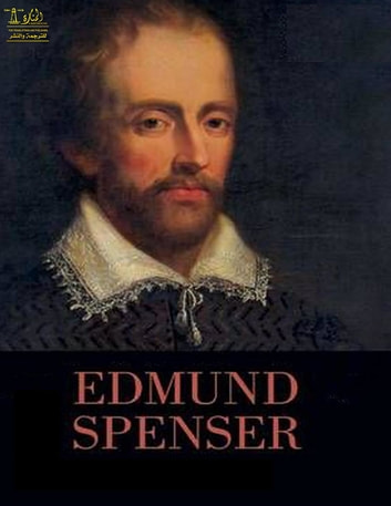 Complete Works of Edmund Spenser - Text, Summary, Motifs and Notes (Annotated) 電子書 by Jumana Saarawi,Edmund Spenser